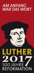 Luther 2017: 500 Jahre Reformation